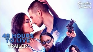 48 Hours to Live - Trailer