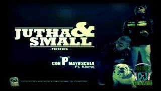 Jutha  Small Ft Kismo   Con P Mayuscula