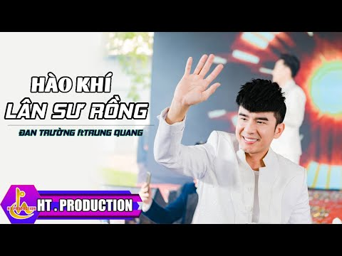 Hào Khí Lân Sư Rồng Đan Trường ft Trung Quang