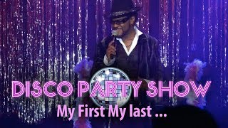 DISCO PARTY SHOW Live  - You Are The First, My Last, My Everything