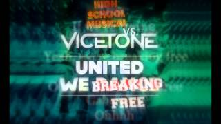Vicetone vs. High School Musical - United We Breaking Free Lyrics