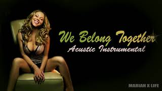 We Belong Togheter (Acustic Instrumental)- Mariah Carey