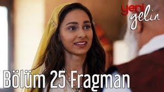 Yeni Gelin 25. Bölüm Fragman