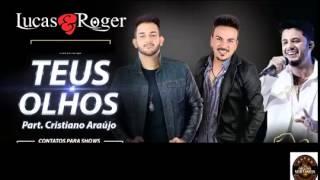 Lucas e Roger Teus Olhos Part Cristiano Araújo (LANÇAMENTO 2015)