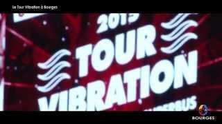 BOURGES - LE TOUR VIBRATION 2015
