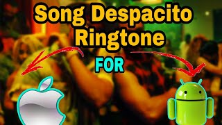Song DESPACITO Ringtone for Apple Phone Version