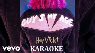 HEY VIOLET - GUYS MY AGE KARAOKE COVER LYRICS