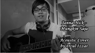 Janna Nick - Mungkin Saja Acoustic Cover by Dzul Izzat (with Chords Tutorial)
