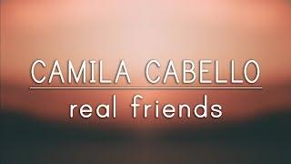 Camila Cabello ‒ Real Friends (Lyrics)