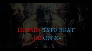 [FREE] HOPSIN Type Beat (2017) - Jason X [Prod. By. J Anchor]