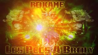 Rokame - Les Pecs A Broly