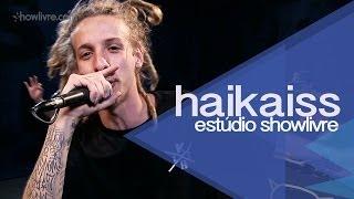"""""""Tá de chapéu"""" - Haikaiss no Estúdio Showlivre 2013"""