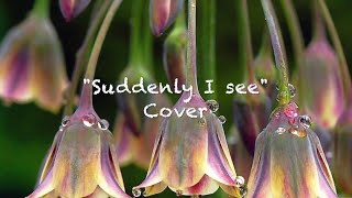 """""""Suddenly I see"""" (KT Tunstall Cover) - with LYRICS"""