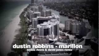 """Dustin Robbins - """"Marillion"""" (Robbie Rivera & David Jones Mix)"""