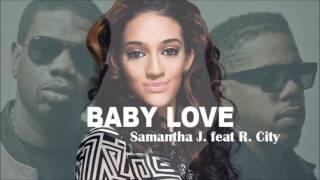 Samantha J. - Baby Love (Feat R. City)