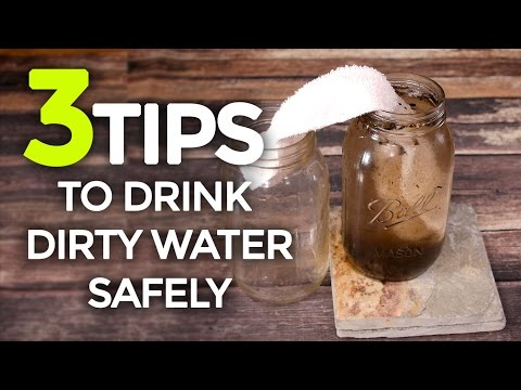 3 Quick Tips To Safely Drink Dirty Water