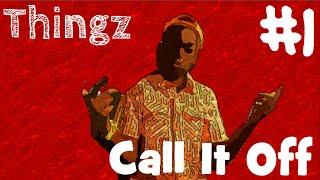 Audio | Call It Off | Album - Thingz | Track #1
