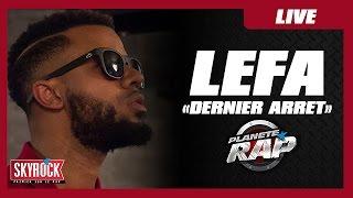 """Lefa - Ambiance sur """"Dernier arrêt"""" en live #PlanèteRap"""