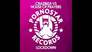 Crazibiza vs. House Of Prayers - Lockdown (Radio Edit)