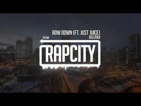 Bazanji - Bow Down ft. Just Juice (Prod. C-Sick)
