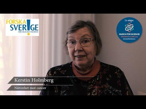 Varför stödjer du March for Science? Kerstin Holmberg, Nätverket mot cancer