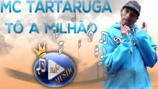 MC TARTARUGA (BONDE DA MADRUGADA) - TÔ A MILHÃO (DA BRANQUINHA) ♪(LETRA+DOWNLOAD)♫