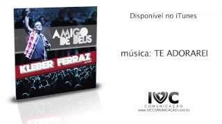 """""""TE ADORAREI"""" do CD """"Amigo de Deus"""" de KLEBER FERRAZ - Participação de RODRIGO SOEIRO"""