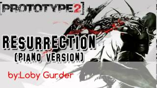 Prototype 2 song -Resurrection (piano version) by:Loby Gurder