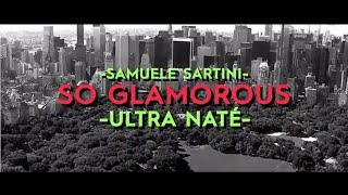 Samuele Sartini & Ultra Naté - So Glamorous (Official Lyrics Video)