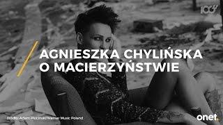 Agnieszka Chylińska o macierzyństwie