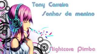 Nightcore Pimba - Tony Carreira - Sonhos de menino