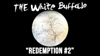 "The White Buffalo - ""Redemption #2"""