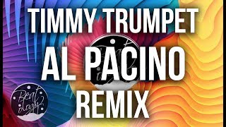 Timmy Trumpet & Krunk! - Al Pacino (Thomas Deil x Martines Remix)