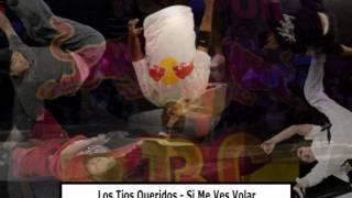 Los Tios Queridos - Si Me Vez Volar (Red Bull Bc One 2008)