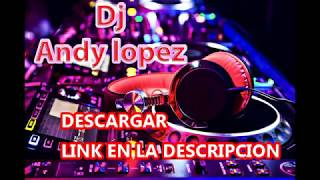 REGGAETON MIX 2017 DJ ANDY LOPEZ VOL 1
