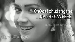 Choosi chudangane Nachesave video song lyrical   Chalo video songs  NAGA SOWRYA
