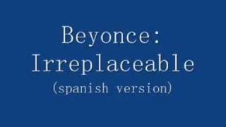 Irreplaceable spanish version