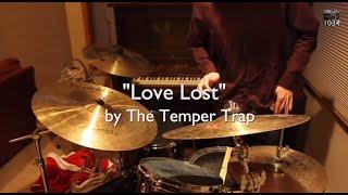 The Temper Trap - Love Lost Drum Cover