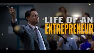 Life Of An Entrepreneur - Motivational Video