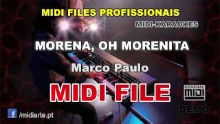 ♬ Midi file  - MORENA, OH MORENITA - Marco Paulo
