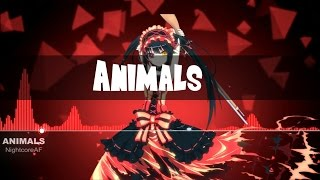 ▶【Nightcore】-Animals
