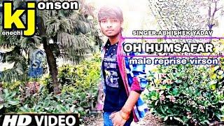Oh humsafar full hd song-Abhishek yadav|kenechi jonson|i'ts kj|Tony kakkar|neha kakkar