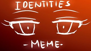 Identities -MEME-