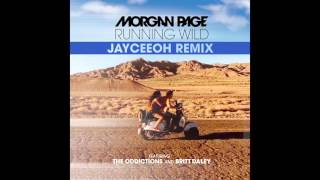 Morgan Page - Running Wild feat. The Oddictions and Britt Daley [Jayceeoh Remix]