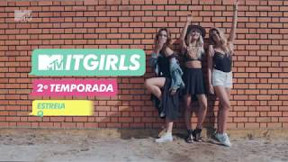 MTV IT Girls 2 | Estreia 22 junho, 22.00