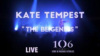 Kate Tempest - The Beigeness - Live @Le106