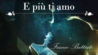 E più ti amo - Franco Battiato (Mash up video by Romantic Retrò)