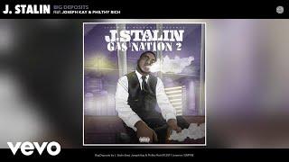 J. Stalin - Big Deposits (Audio) ft. Joseph Kay, Philthy Rich