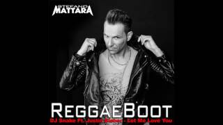 DJ Snake Ft  Justin Bieber - Let Me Love You (Mattara ReggaeBoot)