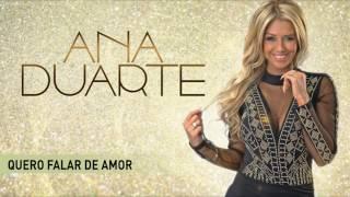 Ana Duarte - Quero falar de amor